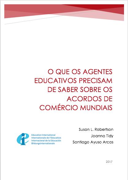 O QUE OS AGENTES EDUCATIVOS PRECISAM DE SABER SOBRE OS ACORDOS DE COMÉRCIO MUNDIAIS