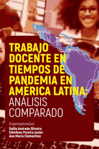 Trabajo docente en tiempos de pandemia en América Latina: análisis comparado