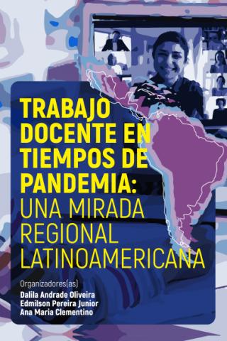 Trabajo docente en tiempos de pandemia: una mirada regional latinoamericana